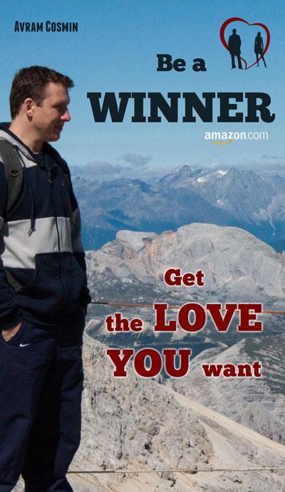 Be a Winner: Get the Love You Want - Avram E. Cosmin